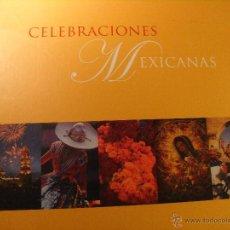 Libros de segunda mano: CELEBRACIONES MEXICANAS - GRAN FORMATO - CON ESTUCHE. Lote 39784094