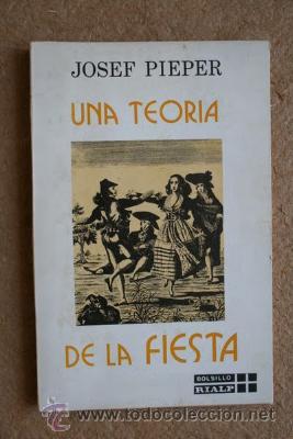 UNA TEORÍA DE LA FIESTA. PIEPER (JOSEF) MADRID, EDICIONES RIALP, 1974. (Libros de Segunda Mano - Pensamiento - Sociología)