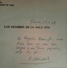 Libros de segunda mano: LIBRO -LOS HOMBRES DE LA MALA UVA- FRANCESC-FRANCISCO CANDEL, DEDICADO, AÑO 1968,VECINO ZONA FRANCA. Lote 39783154