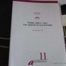 Libros de segunda mano: TREBALL, VALORS I CANVI. LES RUPTURES EN LA PRECARIETAT.. Lote 39786103