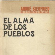 Libros de segunda mano: EL ALMA DE LOS PUEBLOS. ANDRÉ SIEGFRIED. EDI. NORTE SUR. MADRID. 1965. Lote 39802913