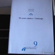 Libros de segunda mano: ELS JOVES CATALANS I L'HABITATGE. Lote 39806936