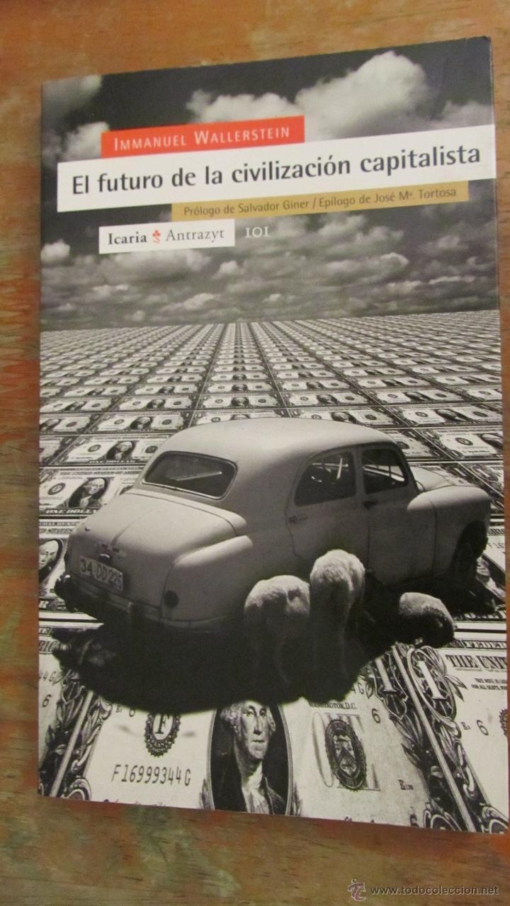 EL FUTURO DE LA CIVILIZACIÓN CAPITALISTA DE IMMANUEL WALLERSTEIN (ICARIA) (Libros de Segunda Mano - Pensamiento - Sociología)
