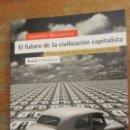 Libros de segunda mano: EL FUTURO DE LA CIVILIZACIÓN CAPITALISTA DE IMMANUEL WALLERSTEIN (ICARIA). Lote 39881212