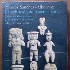 Libros de segunda mano: LA POBLACIÓN DE AMERICA LATINA - NICOLÁS SÁNCHEZ-ALBORNOZ. Lote 39896045