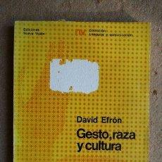 Libros de segunda mano: GESTO, RAZA Y CULTURA. EFRÓN (DAVID) BUENOS AIRES, NUEVA VISIÓN, 1970.. Lote 39955100