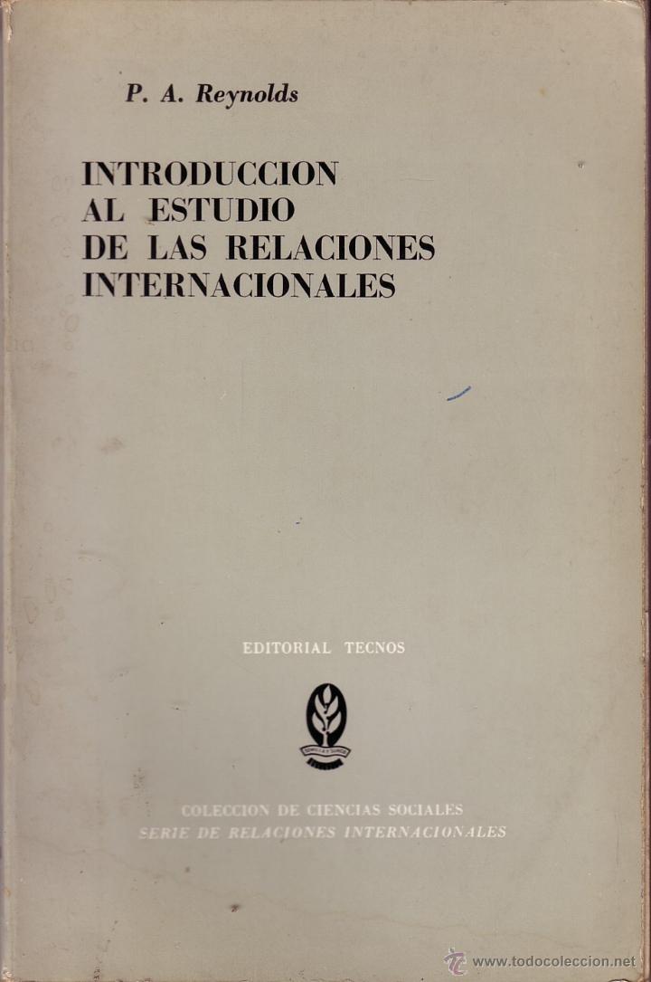INTRODUCCIÓN AL ESTUDIO DE LAS RELACIONES INTERNACIONALES. P.A. REYNOLDS (Libros de Segunda Mano - Pensamiento - Sociología)