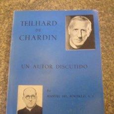 Libros de segunda mano: TEILHARD DE CHARDIN UN AUTOR DISCUTIDO - MANUEL DEL PORTILLO S. J - MADRID 1973 354PP 22CM EXCELENTE. Lote 3483095