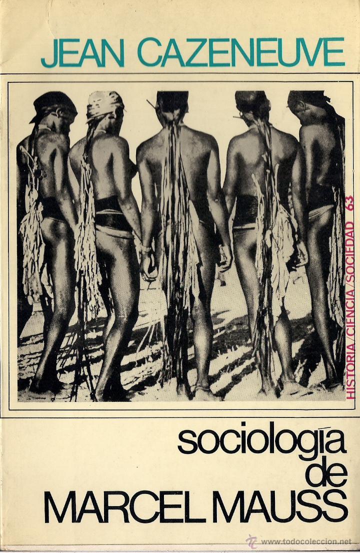 JEAN CAZENEUVE : SOCIOLOGÍA DE MARCEL MAUSS. (TRADUCCIÓN DE JOSÉ BATLLÓ. EDS. PENÍNSULA, 1970) (Libros de Segunda Mano - Pensamiento - Sociología)