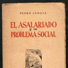 Libros de segunda mano: EL ASALARIADO Y SU PROBLEMA SOCIAL. PEDRO LAMATA. AÑO 1948.. Lote 40280276