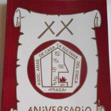 Libros de segunda mano: XX ANIVERSARIO DE LA ASOCIACIÓN AMAS DE CASA – LA SULTANA DEL CINCA – FRAGA.. Lote 40286779