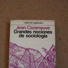 Libros de segunda mano: GRANDES NOCIONES DE SOCIOLOGÍA. CAZENEUVE (JEAN) MADRID, CUPSA EDITORIAL, 1977.. Lote 40288727