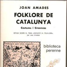 Libros de segunda mano: FOLKLORE DE CATALUNYA. COSTUMS I CREENCES / JOAN AMADES / ED. SELECTA, 1980. Lote 40374951