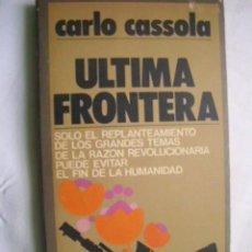 Libros de segunda mano: ÚLTIMA FRONTERA. CASSOLA, CARLO. 1980. Lote 40417928