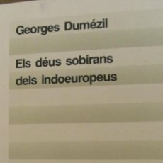 Libros de segunda mano: ELS DEUS SOBIRANS DELS INDOEUROPEUS DE GEORGES DUMEZIL (EDICIONS 62). Lote 40548023