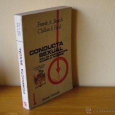 Libros de segunda mano: CONDUCTA SEXUAL. BEACH, FRANK Y FORD, CLELLAN. FONTANELLA ED (PEDAGOGIA BS1. Lote 40590378