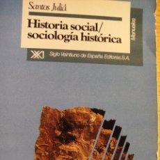 Libros de segunda mano: HISTORIA SOCIAL - SOCIOLOGÍA HISTÓRICA. SANTOS JULIÁ. Lote 40637869