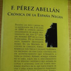 Libros de segunda mano: CRÓNICA DE LA ESPAÑA NEGRA - F. PÉREZ ABELLÁN. Lote 40638202