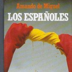 Libros de segunda mano: LOS ESPAÑOLES, AMANDO DE MIGUEL, EDS. TEMAS DE HOY, MADRID 1990, SOCIOLOGÍA DE LA VIDA COTIDIANA. Lote 40651422