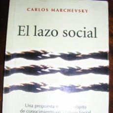 Libros de segunda mano: EL LAZO SOCIAL, POR CARLOS MARCHEVSKY - EDIT. ESPACIO - ARGENTINA - 2006 - RARO!!. Lote 40653667