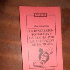 Libros de segunda mano: LA REVOLUCION SOCIALISTA Y LA LUCHA POR LA LIBERACION DE LA MUJER EDITORIAL FONTAMARA BARCELONA 1979. Lote 40655253