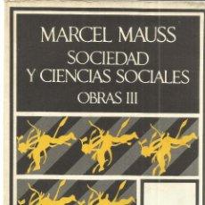 Libros de segunda mano: SOCIEDAD Y CIENCIAS SOCIALES. MARCEL MAUSS. EDICIONES BARRAL. BARCELONA. 1972. Lote 40712052