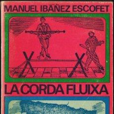Livros em segunda mão: LA CORDA FLUIXA - M IBAÑEZ ESCOFET - 1971 . Lote 40798869