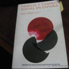 Libros de segunda mano: FAMILIA Y CAMBIO SOCIAL EN ESPAÑA, ROSA CONDE, REF AZ S5. Lote 40868456