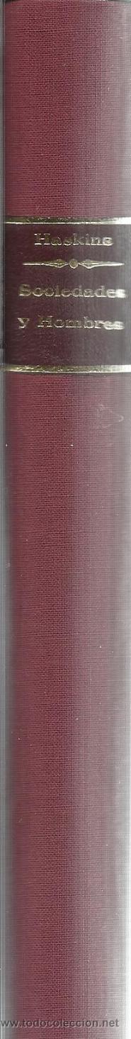 Libros de segunda mano: SOCIEDADES Y HOMBRES. CARYL P. HASKINS. EDITORIAL SUDAMERICA. BUENOS AIRES. 1953 - Foto 2 - 40902802