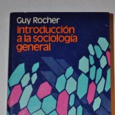 Libros de segunda mano: INTRODUCCIÓN A LA SOCIOLOGÍA GENERAL. GUY ROCHER RM64128. Lote 40989780