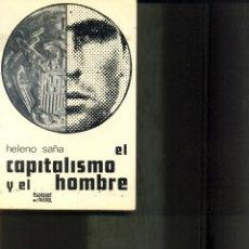 Libros de segunda mano: EL CAPITALISMO Y EL HOMBRE. AÑO 1967. HELENO SAÑA. Lote 41115344