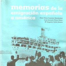 Libros de segunda mano: MEMORIAS DE LA EMIGRACIÓN ESPAÑOLA A AMÉRICA. CONTIENE DVD. --------------3ª COMPRA ENVÍO GRATIS----. Lote 41175642