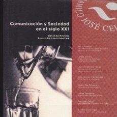 Libros de segunda mano: COMUNICACIÓN Y SOCIEDAD EN EL SIGLO XXI ··· UNIVERSIDAD CAMILO JOS CELA . Lote 41231353
