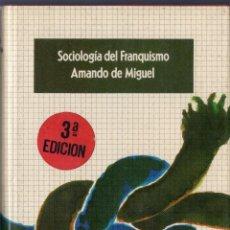 Libros de segunda mano: SOCIOLOGÍA DEL FRANQUISMO. ANÁLISIS IDEOLÓGICO DE LOS MINISTROS DEL RÉGIMEN. AMANDO DE MIGUEL.. Lote 41400080