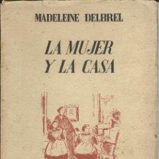 Libros de segunda mano: LA MUJER Y LA CASA. Lote 41415148