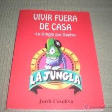 Libros de segunda mano: VIVIR FUERA DE CASA . LA JUNGLA POR DENTRO . JORDI CASOLIVA. Lote 41434671