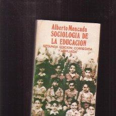 Libros de segunda mano: SOCIOLOGIA DE LA EDUCACION / ALBERTO MONCADA -EDITADO : AÑO 1979. Lote 41452351
