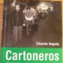 Libros de segunda mano: CARTONEROS, RECUPERADORES DE DESECHOS Y CAUSAS PERDIDAS - EDUARDO ANGUITA. Lote 41480778