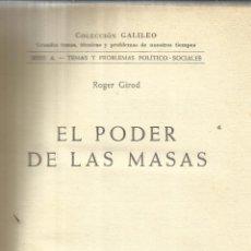 Libros de segunda mano: EL PODER DE LAS MASAS. ROGER GIROD. EDITORIAL HISPANO EUROPEA. BARCELONA. 1956. Lote 41501973