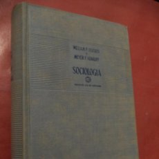 Libros de segunda mano: SOCIOLOGÍA. WILLIAM F. OGBURN - MEYER F. NIMKOFF. EDICIONES AGULILAR. 4ª ED. MADRID. 1961.. Lote 41523792