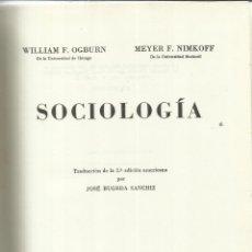 Libros de segunda mano: SOCIOLOGÍA. WILLIAN F. OGBURN. EDICIONES AGUILAR. 7ª EDICIÓN. MADRID. 1958. Lote 41586269