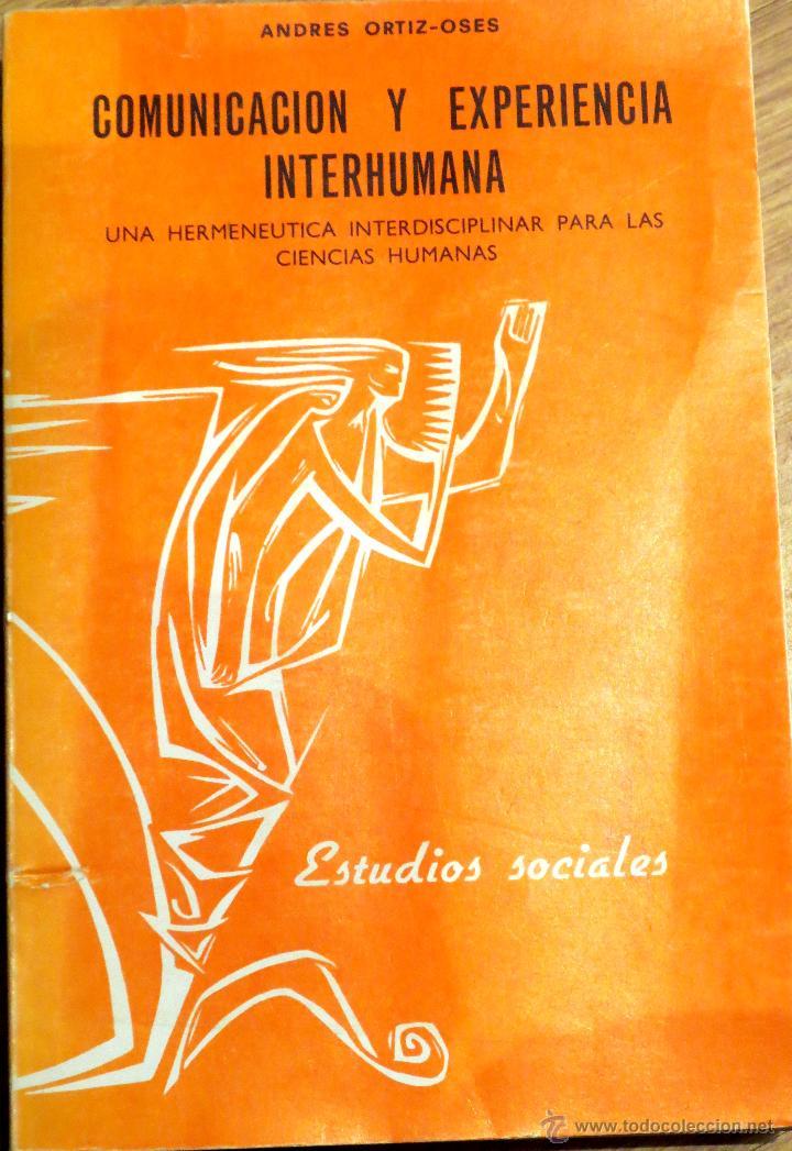 COMUNICACION Y EXPERIENCIA INTERHUMANA ANDRÉS ORTIZ-OSES EDITORIAL DESCLÉE DE BROUWER AÑO 1977 (Libros de Segunda Mano - Pensamiento - Sociología)