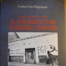 Libros de segunda mano: EL SURGIMIENTO DE SENDERO LUMINOSO : AYACUCHO, 1969-1979 - DEGREGORI. Lote 41599385