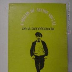 Libros de segunda mano: 4 SIGLOS DE ACCIÓN SOCIAL DE LA BENEFICENCIA. Nº2. MIDE: 20,8 X 13,6 CMS.. Lote 41600769