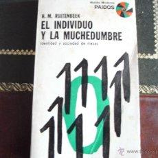 Libros de segunda mano: EL INDIVIDUO Y LA MUCHEDUMBRE. IDENTIDAD Y SOCIEDAD DE MASAS. H.M.RUITENBEEK. Lote 41633381