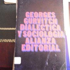 Libros de segunda mano: DIALÉCTICA Y SOCIOLOGÍA. G. GURVITCH.. Lote 41646964
