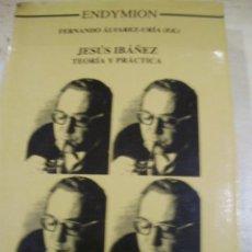 Libros de segunda mano: JESÚS IBÁÑEZ, TEORÍA Y PRÁCTICA (MADRID 1997). Lote 41675299