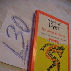 Libros de segunda mano: TUS ZONAS ERRONEAS - WAYNE W. DYER - ENVIO GRATIS A ESPAÑA . Lote 41677658