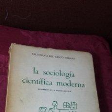 Libros de segunda mano: LA SOCIOLOGIA CIENTIFICA MODERNA . SALUSTIANO DEL CAMPO URBANO. Lote 41954565