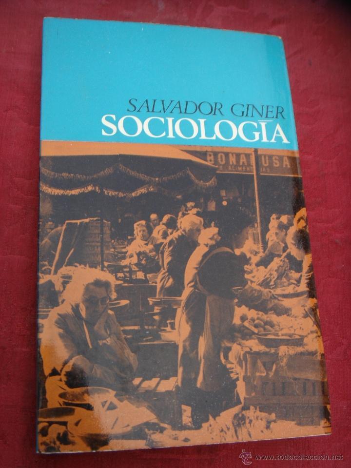 SOCIOLOGIA. SALVADOR GINER (Libros de Segunda Mano - Pensamiento - Sociología)